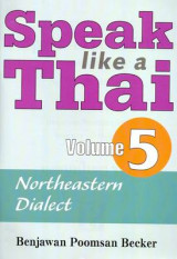 Omslag - Speak Like a Thai: Northeastern Dialect (Isaan) v. 5