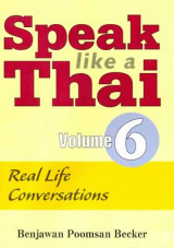 Omslag - Speak Like a Thai: Real Life Conversations - Roman and Script v. 6