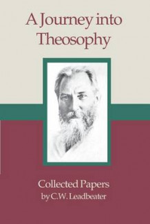 A Journey Into Theosophy av C W Leadbetter (Heftet)