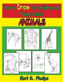 How to Draw for Children and Young Adults av Earl R Phelps (Heftet)