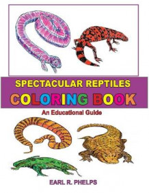 Spectacular Reptiles Coloring Book av Earl R Phelps (Heftet)