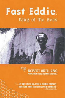 Fast Eddie, King of the Bees av Robert Arellano (Heftet)