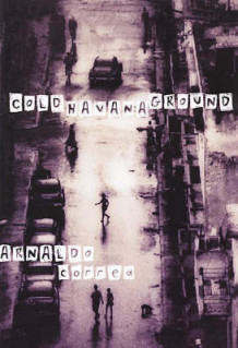 Cold Havana Ground av Arnaldo Correa (Innbundet)