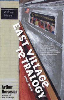 East Village Tetralogy av Arthur Nersesian (Heftet)