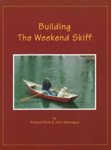 Building the Weekend Skiff av Rick Butz og John Montague (Heftet)