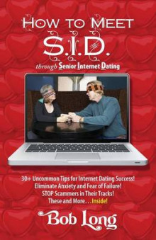 How to Meet S.I.D. Through Senior Internet Dating av Bob Long (Heftet)