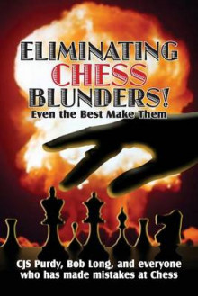 Eliminating Chess Blunders av Bob Long og Cjs Purdy (Heftet)
