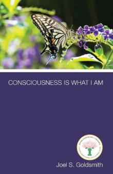 Consciousness is What I am av Joel S. Goldsmith (Heftet)