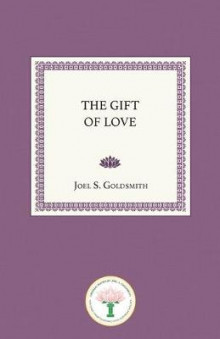 Gift of Love av Joel S. Goldsmith (Heftet)