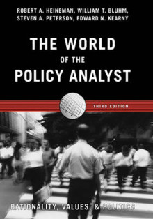 The World of the Policy Analyst av Robert A. Heineman, William T. Bluhm, Steven A. Peterson og Edward N. Kearny (Heftet)