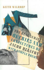 The Real Subject - Queries and Conjectures of Jacob Delafon with Sample Poems av Keith Waldrop (Heftet)