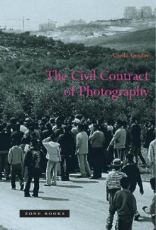 The Civil Contract of Photography av Ariella Azoulay (Heftet)