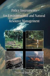 Policy Instruments for Environmental and Natural Resource Management av Thomas Professor Sterner (Heftet)