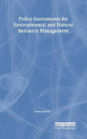 Policy Instruments for Environmental and Natural Resource Management av Thomas Professor Sterner (Innbundet)
