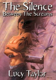 The Silence Between The Screams av Lucy Taylor (Innbundet)