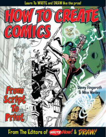 How To Create Comics, From Script To Print av Danny Fingeroth (Heftet)