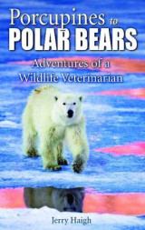 Omslag - Porcupines to Polar Bears