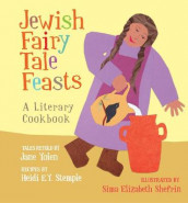 The Jewish Fairy Tale Feasts av Sima Elizabeth Shefrin (Innbundet)