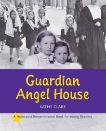 Guardian Angel House av Kathy Clark (Heftet)