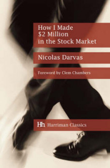 How I Made $2 Million in the Stock Market av Nicolas Darvas (Innbundet)
