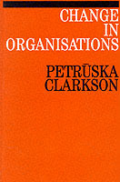 Change in Organisations av Petruska Clarkson (Heftet)
