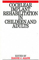 Cochlear Implant Rehabilitation in Children and Adults (Heftet)