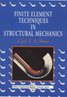 Finite Element Techniques in Structural Mechanics av Carl T. F. Ross (Heftet)