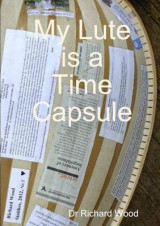 Omslag - My Lute is a Time Capsule