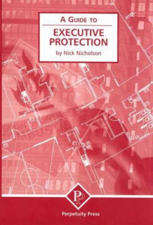 A Guide to Executive Protection av Nick Nicholson (Heftet)