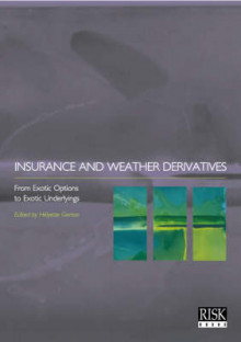 Insurance and Weather Derivatives av Helyette Geman (Innbundet)