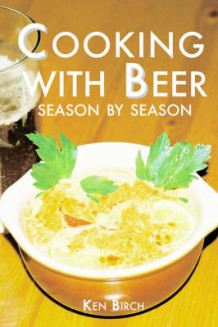 Cooking with Beer Season by Season av K Birch (Heftet)
