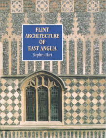 Flint Architecture of East Anglia av Stephen Hart (Heftet)
