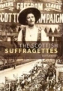 The Scottish Suffragettes av Leah Leneman (Heftet)