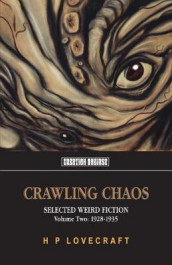 Crawling Chaos, Volume Two av H. P. Lovecraft (Heftet)