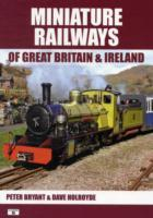 Miniature Railways of Great Britain and Ireland av Peter Bryant og David Holroyde (Heftet)
