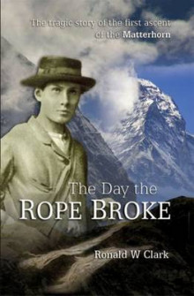The Day the Rope Broke av Ronald W. Clark (Heftet)