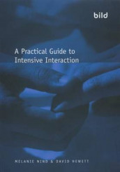 A Practical Guide to Intensive Interaction av Dave Hewett og Melanie Nind (Heftet)