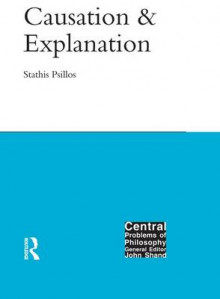 Causation and Explanation av Stathis Psillos (Innbundet)