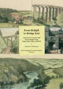 From Hellgill to Bridge End av Margaret Shepherd (Heftet)