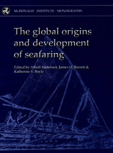Global Origins and Development of Seafaring av James Barrett og Katie Boyle (Innbundet)