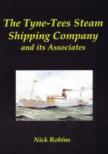 The Tyne-Tees Steam Shipping Company and its Associates av Nick Robins (Innbundet)