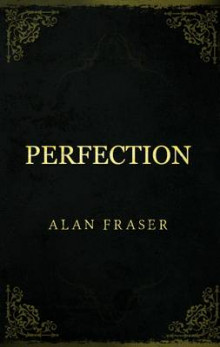 Perfection av Alan Fraser (Heftet)