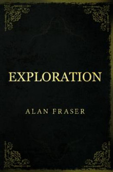 Exploration av Alan Fraser (Heftet)