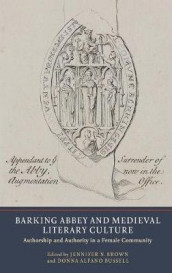 Barking Abbey and Medieval Literary Culture - Authorship and Authority in a Female Community av Alexandra Barratt, Jennifer N. Brown, Donna Alfano Bussell, Delbert W. Russell og Anne Bagnall Yardley (Innbundet)