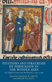 Petitions and Strategies of Persuasion in the Mi - The English Crown and the Church, c.1200-c.1550 av Gwilym Dodd, Helen Killick, Anthony Musson, Frederik J G Pedersen og Thomas W. Smith (Innbundet)
