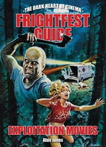 The Frightfest Guide to Exploitation Movies av Buddy Giovinazzo og Alan Jones (Heftet)