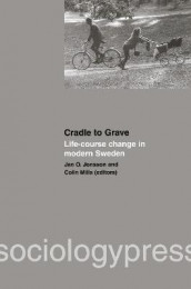 Cradle to Grave: Life-Course Change in Modern Sweden av Jan O. Jonsson og Colin Mills (Heftet)
