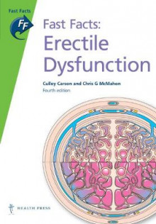Fast Facts: Erectile Dysfunction av Culley C. Carson, Chris McMahon, Simon Holmes og Roger S. Kirby (Heftet)