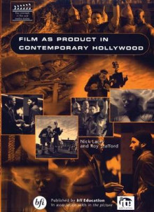 Film as Product in Contemporary Hollywood av Great Britain: British Film Institute, Nick Lacey og Roy Stafford (Heftet)
