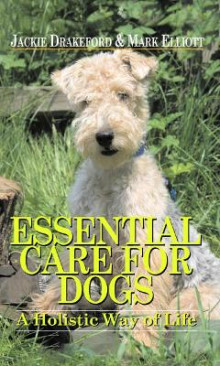 Essential Care for Dogs av Jackie Drakeford og Mark Elliott (Innbundet)